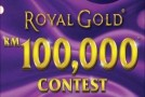 Royal Gold 'RM100,000′ Contest